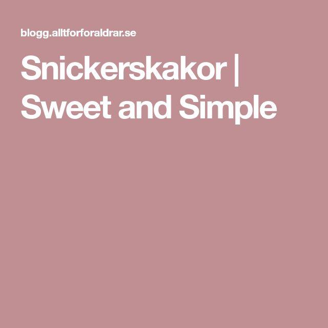 Snickerskakor   Sweet and Simple