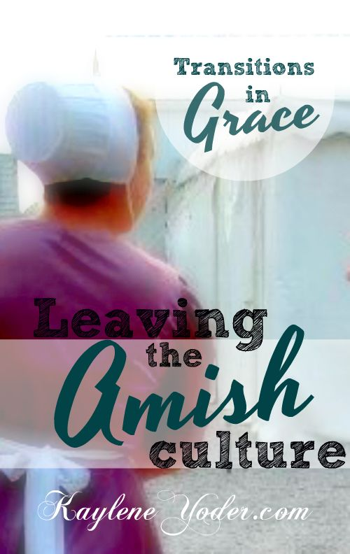 A bit of my story leaving the Amish culture and how God's grace became evident in the transition.