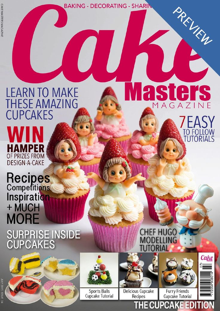 July 2015 Cake Masters Magazine The Cupcake Issue is here! Lots of fabulous cupcake designs, surprise inside cupcakes, strawberry girls cupcakes, sports ball cupcakes, recipes, competitions, afternoon tea and top tips! PREVIEW MAGAZINE ONLY - get your copy from www.cakemasters.co.uk/shop