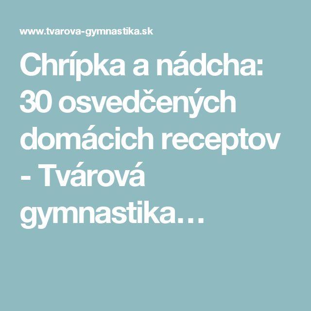 Chrípka a nádcha: 30 osvedčených domácich receptov - Tvárová gymnastika…