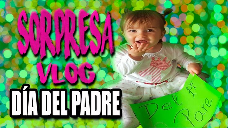 Vlog: Día del padre - YouTube