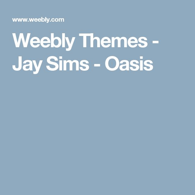 Weebly Themes - Jay Sims - Oasis