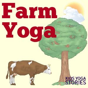 Farm Yoga for Kids (yoga ideas for learning about farm animals) | Kids Yoga Stories