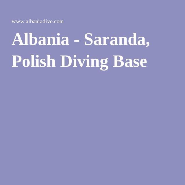 Albania - Saranda, Polish Diving Base