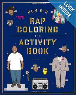 Bun B's Rapper Coloring and Activity Book: Shea Serrano: 9781419710414: Amazon.com: Books