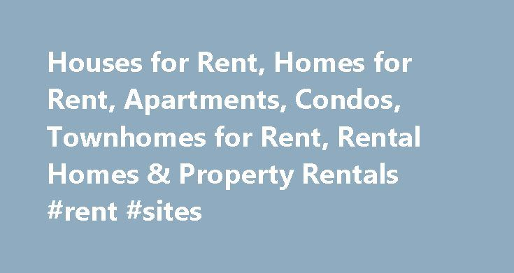 Houses for Rent, Homes for Rent, Apartments, Condos, Townhomes for Rent, Rental Homes & Property Rentals #rent #sites http://rental.nef2.com/houses-for-rent-homes-for-rent-apartments-condos-townhomes-for-rent-rental-homes-property-rentals-rent-sites/  #rental companies # Search RentalHouses.com to find your next rental home! Search RentalHouses.com to find houses for rent, apartments for rent, condos and townhouses for rent. Search nationwide – No registration required. Do you have a house…