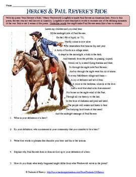 """This great, interactive worksheet has students reading an excerpt from Henry Wadsworth Longfellow's famous poem """"Paul Revere's Ride"""". As they read, students underline words and phrases that make Revere seem like a hero. They then work to develop their own definition of what a hero is and determine whether Revere's actions are worthy of describing him as a one. A nice little activity for your unit on the American Revolution. I hope you enjoy it!"""