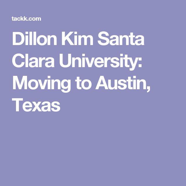 Dillon Kim Santa Clara University: Moving to Austin, Texas