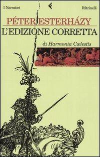 Prezzi e Sconti: #L' edizione corretta di harmonia caelestis New  ad Euro 18.00 in #Feltrinelli #Libri
