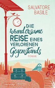 """Leserunde zu """"Die wundersame Reise eines verlorenen Gegenstands"""" von Salvatore Basile aus dem blanvalet Verlag. Jetzt mitmachen & gewinnen!"""