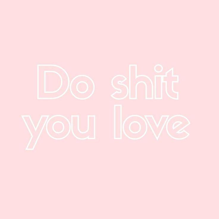 Do shit you love! Ende der Geschichte!    #5minutejournal #entrepreneur #fempreneur #ownbusiness #selbstständig #selbstständigkeit #selbstliebe #motivationalquote #sdt #doshityoulove #tuwasduliebst #mindfulness #pink #rose
