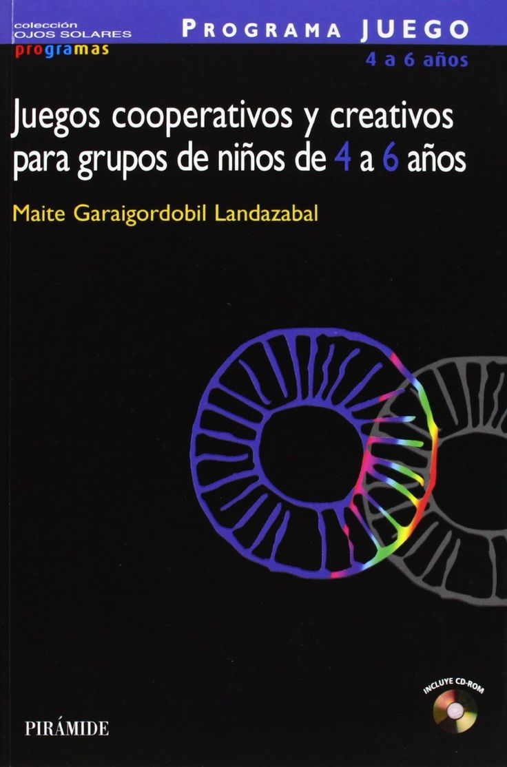 Programa Juego 4 a 6 años : juegos cooperativos y creativos para grupos de niños de 4 a 6 años / Maite Garaigordobil Landazabal