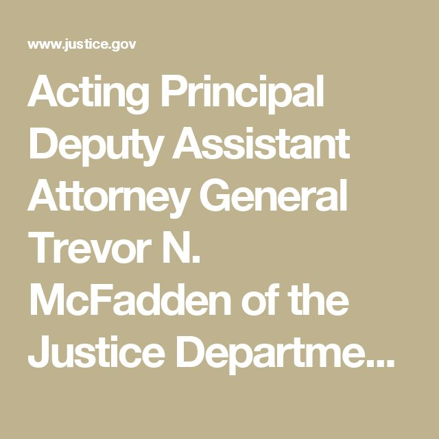 Acting Principal Deputy Assistant Attorney General Trevor N. McFadden of the Justice Department's Criminal Division Speaks at ACI's 19th Annual Conference on Foreign Corrupt Practices Act   | OPA | Department of Justice