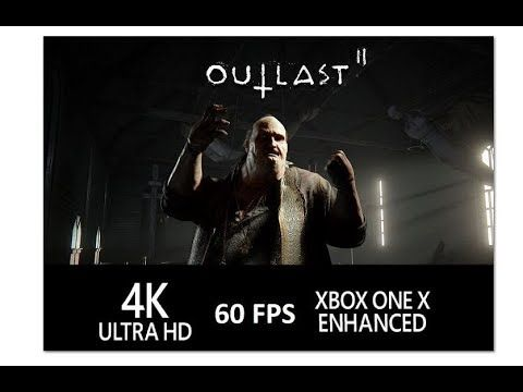 Outlast 2 On XBOX ONE X Will Run In Native 4K and 60 FPS   Patch Availab... #xboxone  #gaming  #games