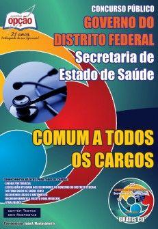 Apostila Concurso Secretaria de Estado de Saúde do Distrito Federal - SES/DF - 2014: - Cargo: Comum todos os Cargos de Nível Médio
