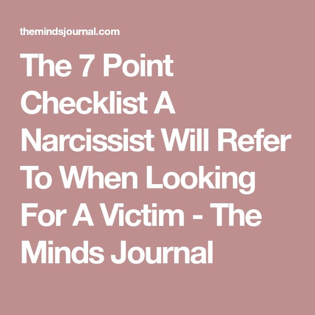 The 7 Point Checklist A Narcissist Will Refer To When Looking For A Victim - The Minds Journal