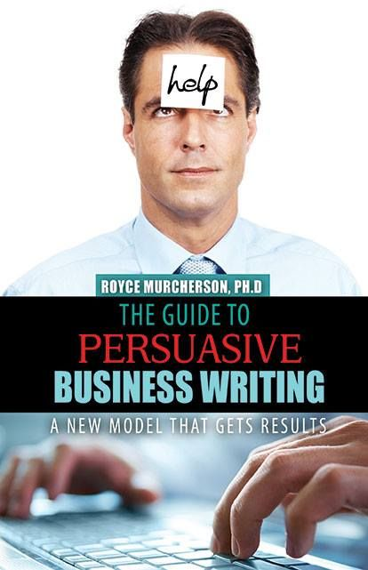 "Do you have to write persuasive business messages as part of your job? Or have you ever been faced with what's called an ""ethical skirmish"" in the workplace in terms of your writing? THE GUIDE TO PERSUASIVE BUSINESS WRITING: A NEW MODEL THAT GETS RESULTS can help! http://www.amazon.com/Guide-Persuasive-Business-Writing-Results/dp/146522355X/ref=sr_1_3?s=books&ie=UTF8&qid=1411654710&sr=1-3"