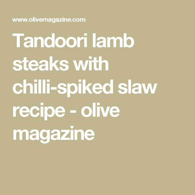 Tandoori lamb steaks with chilli-spiked slaw recipe - olive magazine