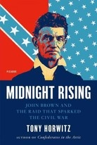 Midnight Rising  John Brown and the Raid That Sparked the Civil War    by Tony Horwitz