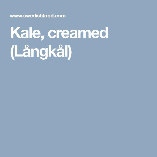 Kale, creamed (Långkål)