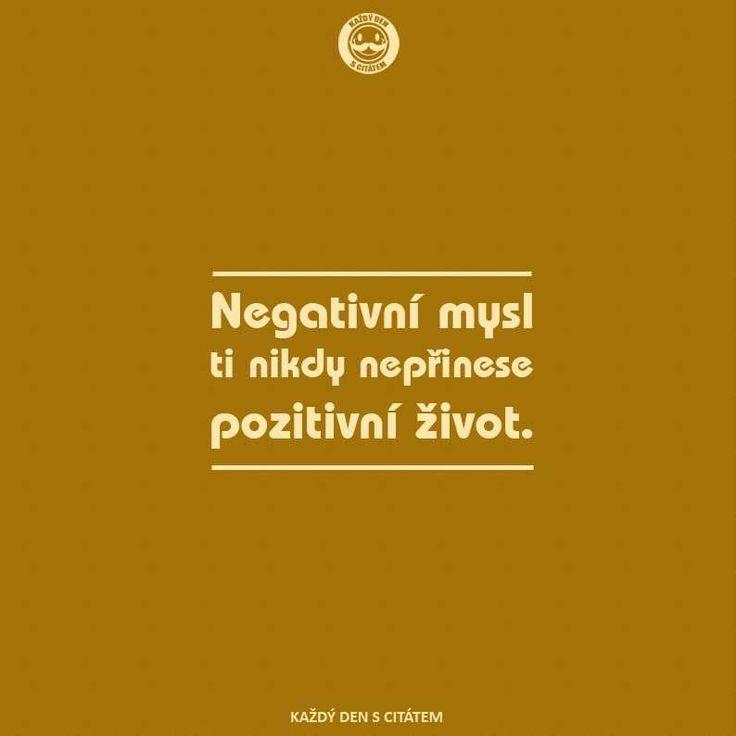 citáty - Negativní mysl ti nikdy nepřinese pozitivní život