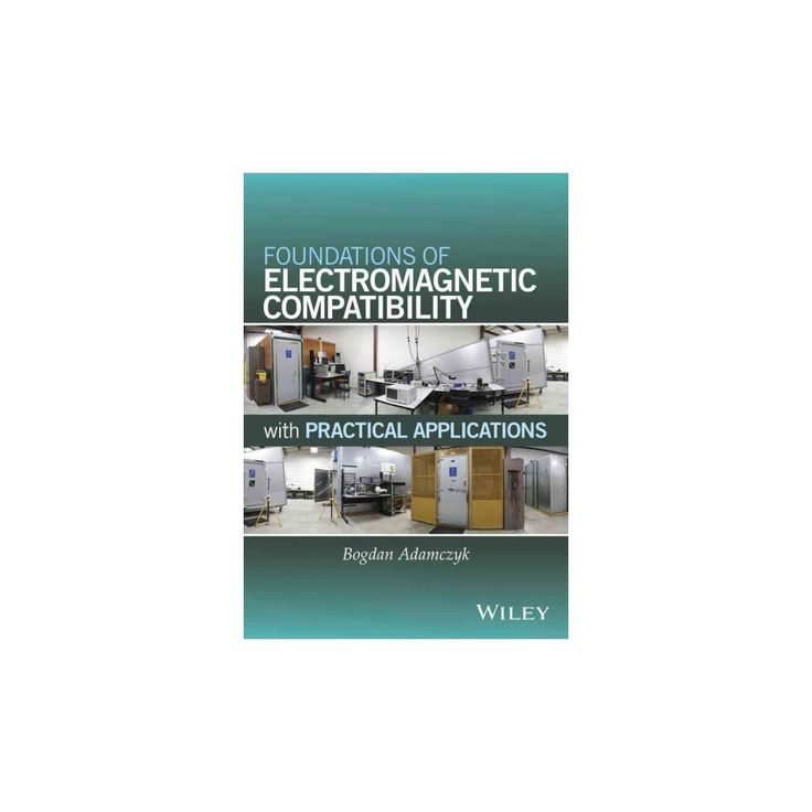 Foundations of Electromagnetic Compatibility With Practical Applications (Hardcover) (Bogdan Adamczyk)