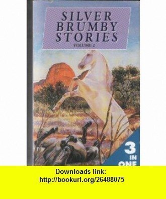 Silver Brumby Stories Volume 2 Silver Brumby Kingdom, Silver Brumby Whirlwind  Son of the Whirlwind Elyne Mitchell ,   ,  , ASIN: B000K5P48I , tutorials , pdf , ebook , torrent , downloads , rapidshare , filesonic , hotfile , megaupload , fileserve