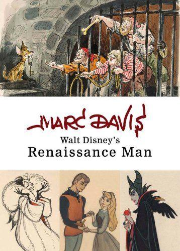 Marc Davis: Walt Disney's Renaissance Man (Disney Editions Deluxe) by Disney Book Group