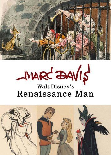 Finally, book about Marc Davis! If you are a fan of Disney history, animation, or attractions like Pirates of the Caribbean or Country Bear Jamboree, you will definitely want to read this book!   Marc Davis: Walt Disney's Renaissance Man (Disney Editions Deluxe) by Disney Book Group