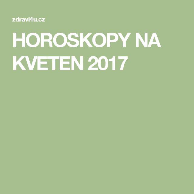 HOROSKOPY NA KVETEN 2017
