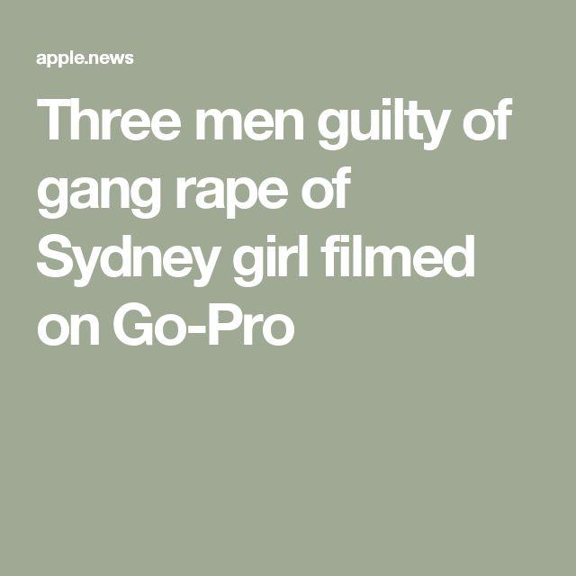 Three men guilty of gang rape of Sydney girl filmed on Go-Pro