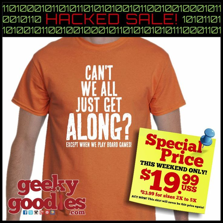 Can't We All Just Get Along? Except When We Play Board Games! Men's Geeky T-shirts Hacked Sale - this weekend only GeekyGoodies.com #ChrisCON2016