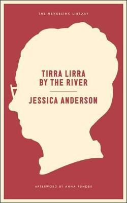 Tirra Lirra By The River, by Jessica Anderson