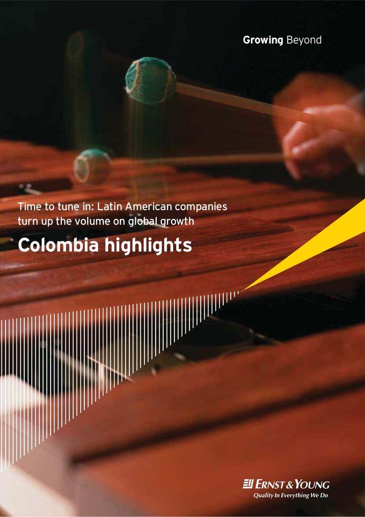 Estudio de Ernst & Young sobre situación y perspectivas de la Economía de Colombia. Growing Beyond, Colombia Highlghts by World Office Forum via Slideshare