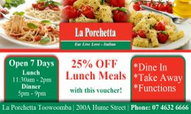 25% off your lunch at La Porchetta Italian Restaurant