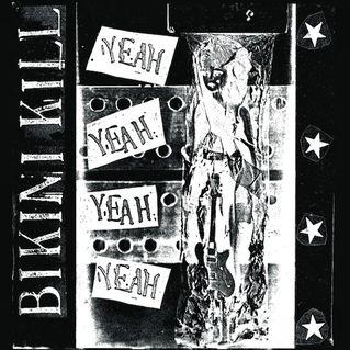 Bikini Kill: Yeah Yeah Yeah Yeah | Album Reviews | Pitchfork