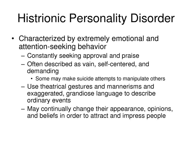 dating histrionic personality disorder When personality traits and patterns are enduring, intense, inflexible, and interfere with social interactions while creating distress and impairment in.