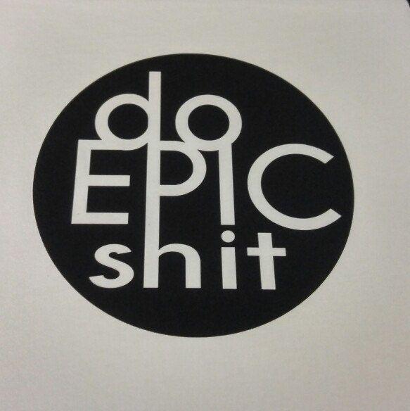 Do Epic Shit tshirt 😂