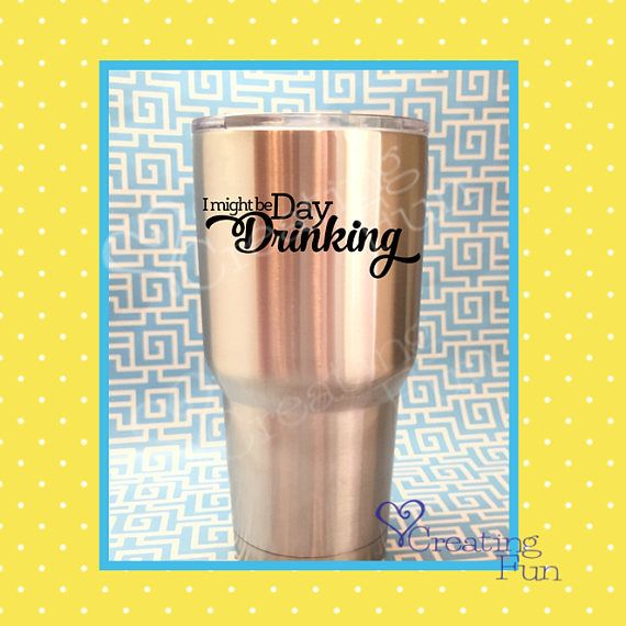 Day drinking decal funny decal drink alcohol decal mom