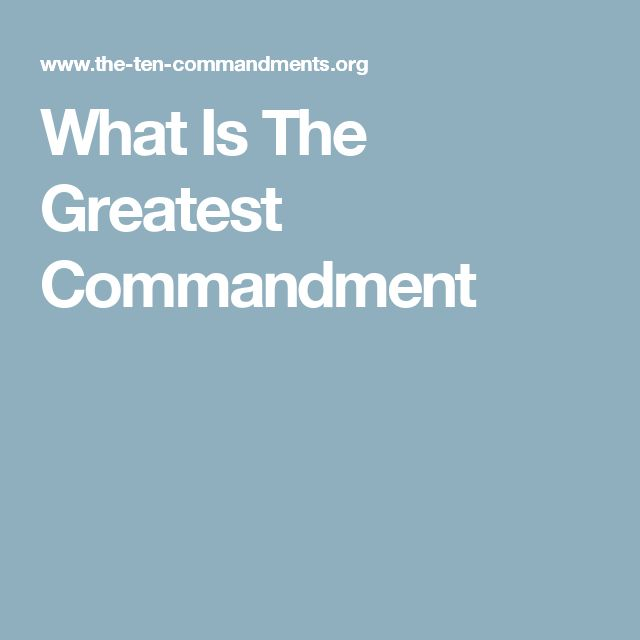 What Is The Greatest Commandment