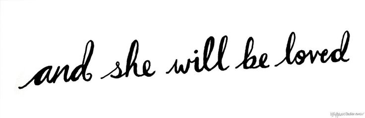 and she will be loved..