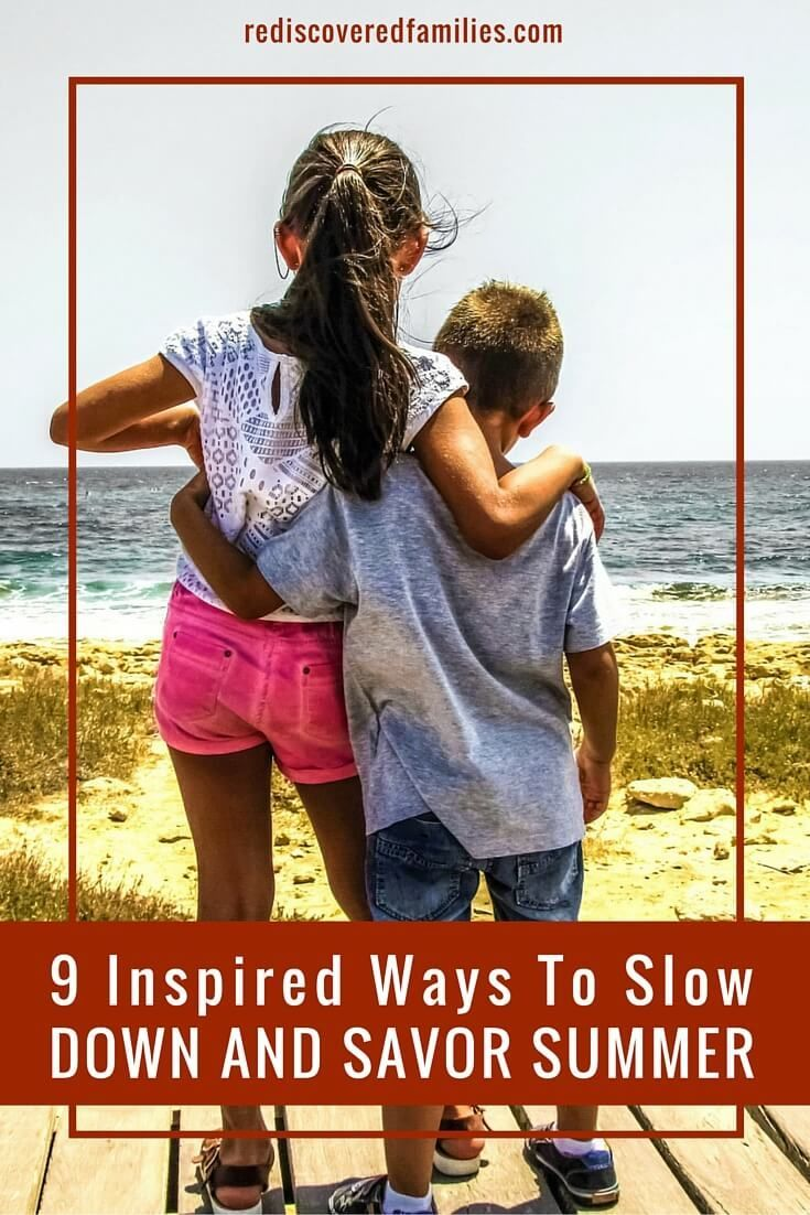 37 Ways To Savor Your Summer: 9 Inspired Ways To Slow Down And Savor Summer