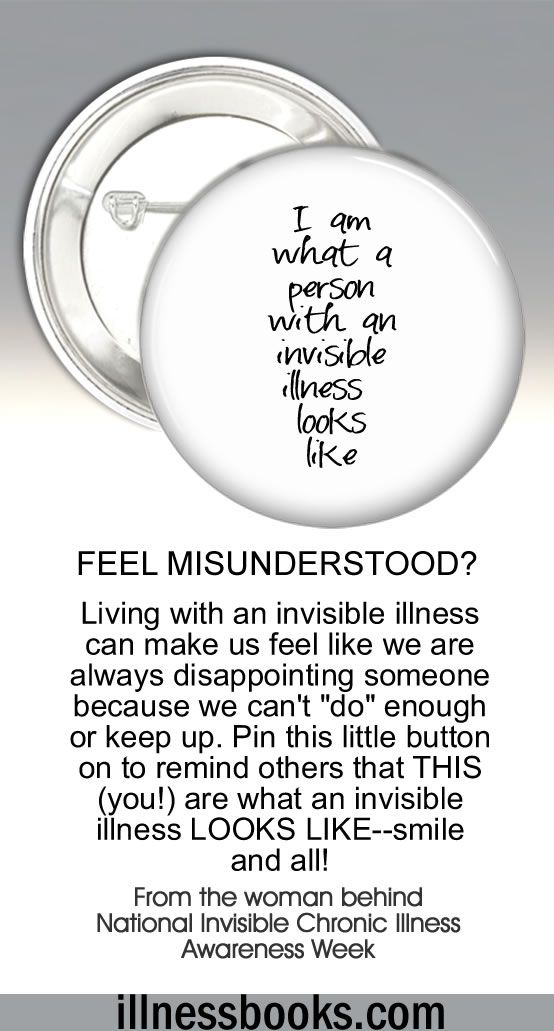 Ah! You look so good! Yep, these kind words can leave you feeling bummed out for some reason. Somehow, they invalidate the pain and we feel like they dont believe its really all that bad.This little button is a way to create awareness for ALL the people who are out there who live with an invisible illness or invisible pain (like a back condition.) Thank you for being a part of creating more understanding about invisible illness.