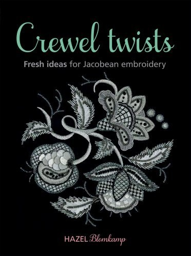 Crewel Twists: Fresh Ideas for Jacobean Embroidery by Hazel Blomkamp, http://www.amazon.co.uk/dp/1844488489/ref=cm_sw_r_pi_dp_W.3Vrb0387790