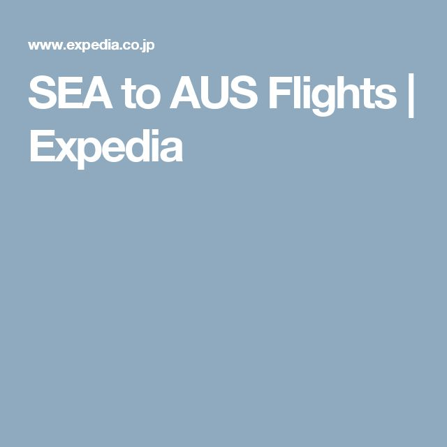 SEA to AUS Flights | Expedia