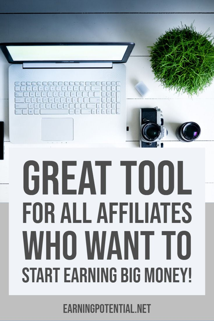Great tool for all affiliates who want to start earning big money! – Earning Potential | Affiliate | Make Money | Online Jobs | Passive Income | Work From Home | Blog
