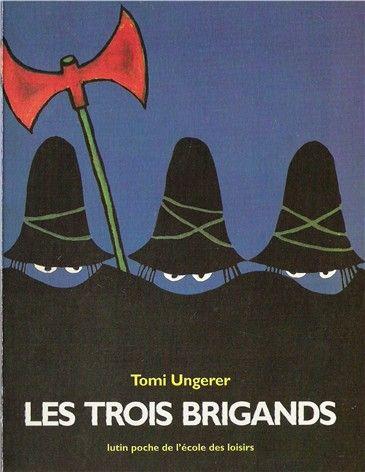 Les 3 brigands - Tomi Ungerer le livre de mon enfance!!!!
