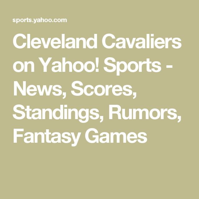 Cleveland Cavaliers on Yahoo! Sports - News, Scores, Standings, Rumors, Fantasy Games