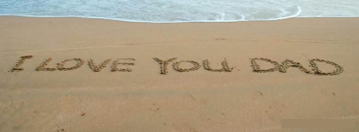 i love you dad - written on beach sand amazing background sea and lovely view - happy fathers day 2014 quotes, sms messages and more