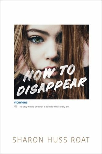 Sharon Huss Roat: How To Disappear
